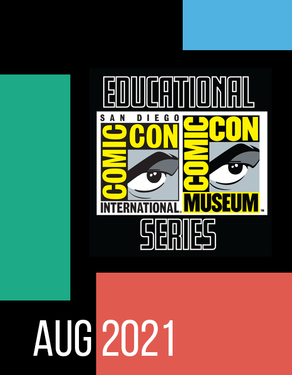August 2021 Comic-Con Educational Series