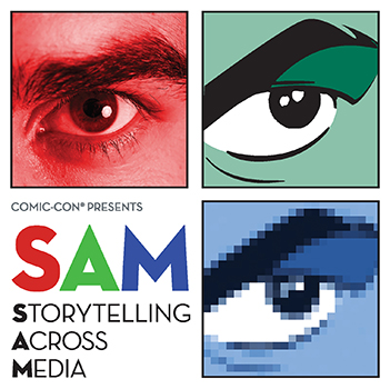 SAM: Storytelling Across Media, Saturday, Nov. 3 at the Comic-Con Museum, Balboa Park, San Diego