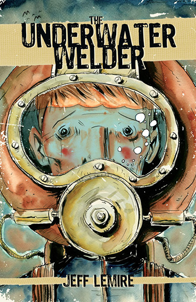 The Underwater Welder by Jeff Lemire