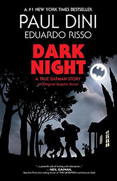 Dark Night: A True Batman Story by Paul Dini and Eduardo Risso