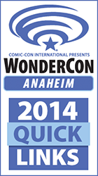 WonderCon Anaheim 2014 Quick Links