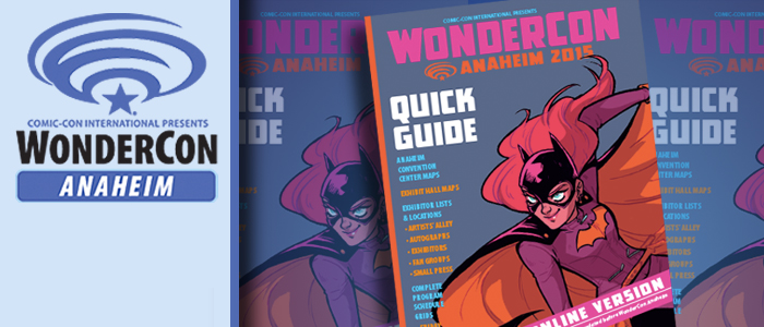 WonderCon Anaheim 2015 Quick Guide