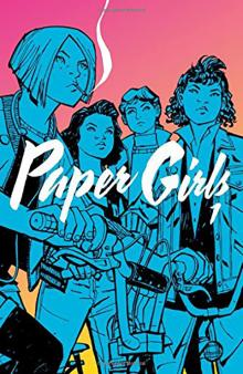 Paper Girls Vol. 1 by Brian K. Vaughan and Cliff Chiang