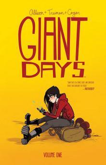 Giant Days by John Allison, Whitney Cogar and Lissa Treiman