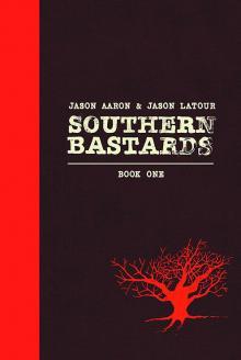 Southern Bastards by Jason Aaron and Jason Latour