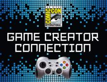 Comic-Con International Presents Game Creator Connection