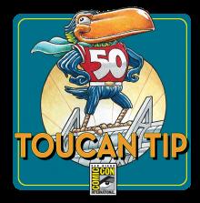 Comic-Con 2019 Toucan Tips