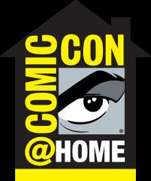 Comic-Con@Home Sets July Dates | Comic-Con International: San Diego