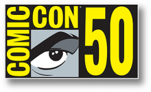Comic-Con 50, July 18-21 at the San Diego Convention Center