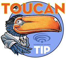 WonderCon Anaheim Toucan Tip of the Day