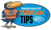WonderCon Anaheim 2019 Toucan Tips