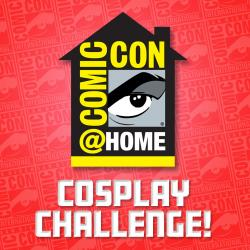 Comic-Con@Home Cosplay Challenge