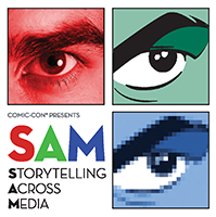 SAM, Storytelling Across Media, Saturday, Nov. 3 at the Comic-Con Museum in Balboa Park