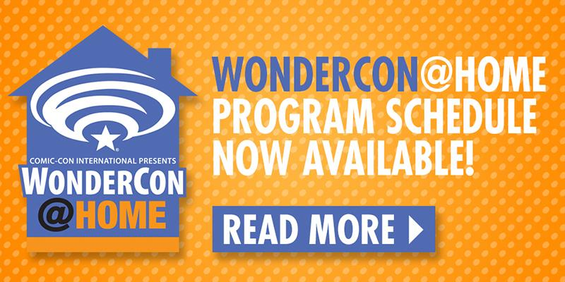 WonderCon@Home Program Schedule Now Available!