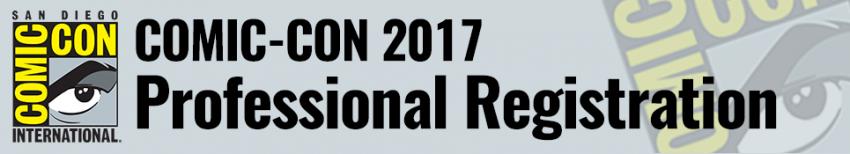 Comic-Con 2017 Professional Registration