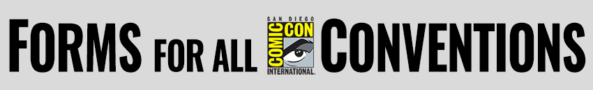 Forms for All Comic-Con Conventions