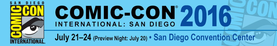 Comic-Con International 2016, July 21–24, Preview Night July 20, San Diego Convention Center
