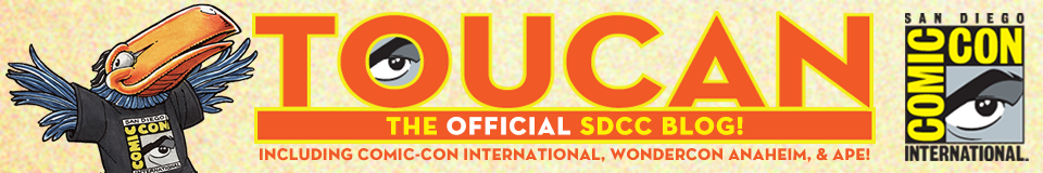 Comic-Con International's Toucan Blog ... The OFFICIAL SDCC Blog!