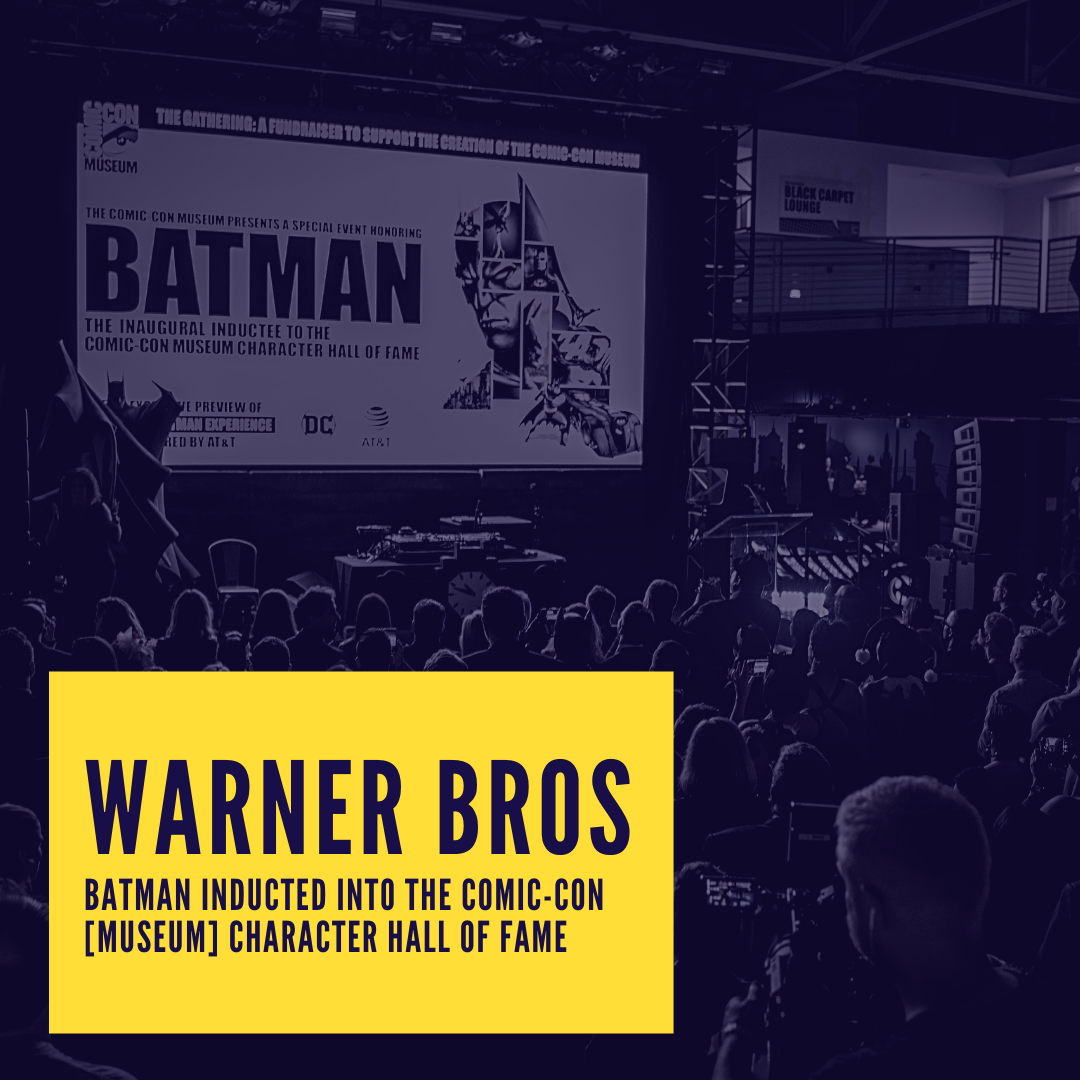 Icon for Warner Bros - Batman inducted into the Comic-Con [Museum] Character Hall of Fame